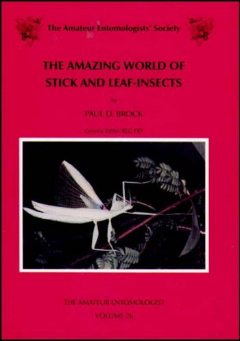 The Amazing world of Stick and Leaf-Insects by Paul Brock - cover
